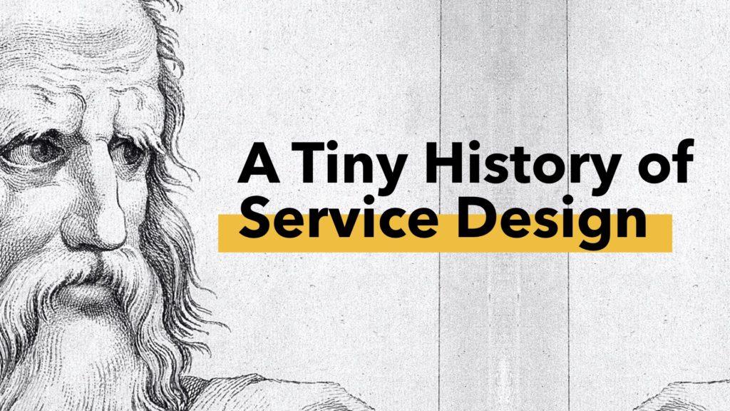 A Tiny History of Service Design
